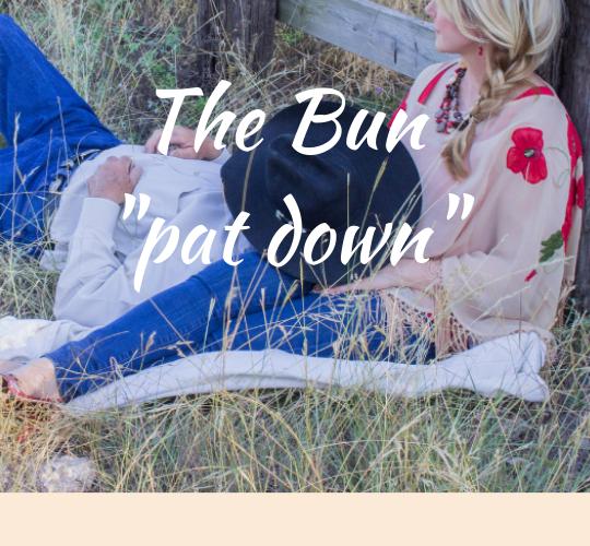 """The Bun """"pat down"""""""